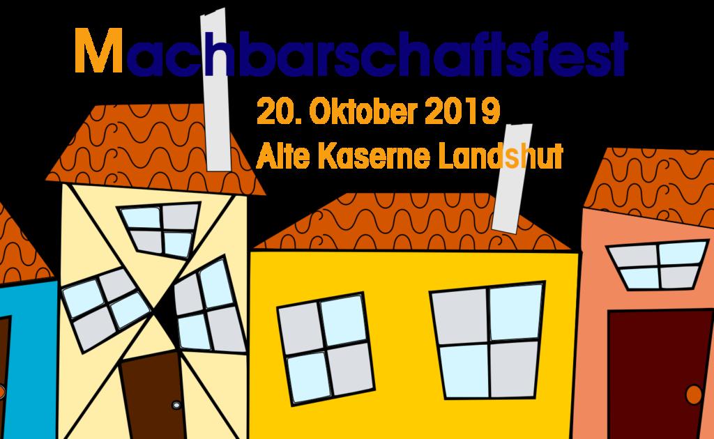 Auf zum MACHBARSCHAFTSFEST in der alten Kaserne @ Alte Kaserne Landshut